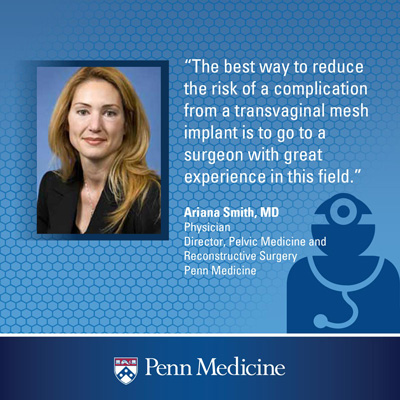 "infographic of a quote from Dr. Ariana Smith, that reads ""the best way to reduce the risk of a complication from a transvaginal mesh implant is to go to a surgeon with great experience in this field"""